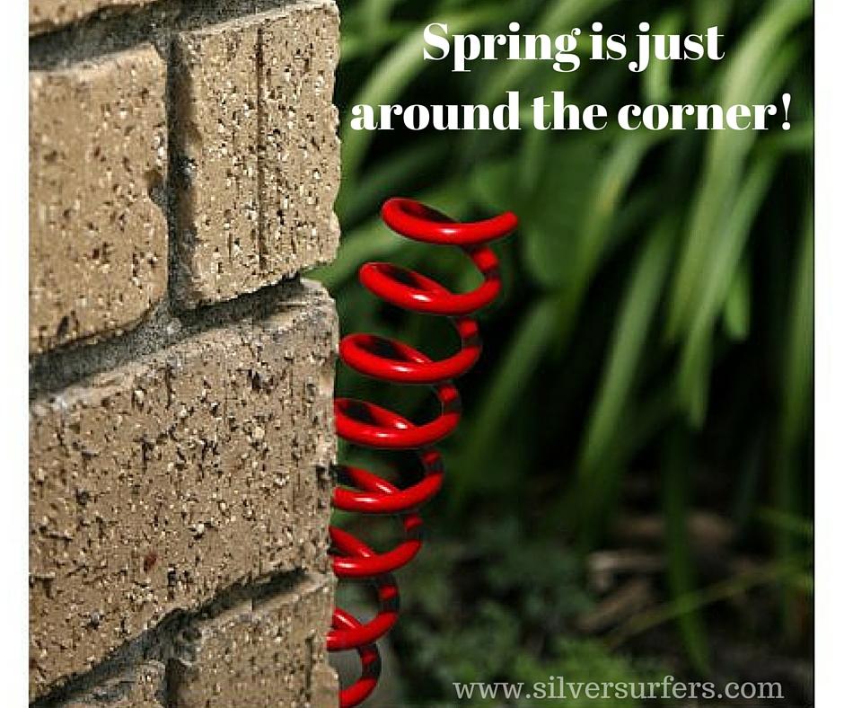 Spring is justaround the corner!
