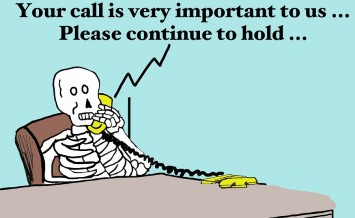 Business cartoon of a dead consumer waiting on customer service, 'Your call is very important to us... Please continue to hold...'.