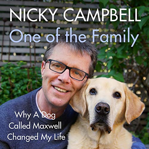 One of the Family: Why A Dog Called Maxwell Changed My Life